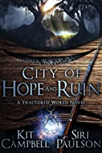 City of Hope and Ruin: A Fractured World Novel