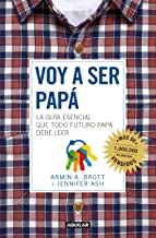 Voy a ser papa / The Expectant Father: Facts Tips and Advice for Dads-to-Be (Spanish Edition)