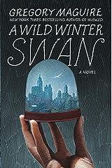 A Wild Winter Swan: A Novel Kindle Edition