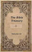 The Bible Treasury: Christian Magazine Volume 32, 1918-19 Edition (English Edition)