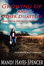 Growing Up and Other Disasters (The Crantz Chronicles Book 1)