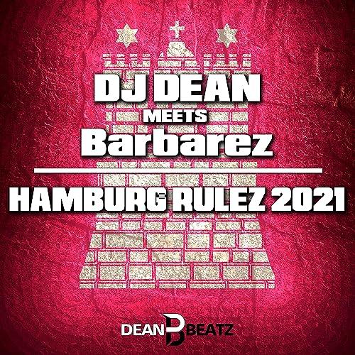 DJ Dean meets Barbarez - Hamburg Rulez 2021