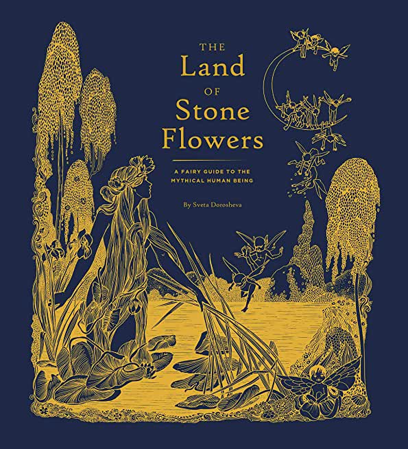The Land of Stone Flowers: A Fairy Guide to the Mythical Human Being (English Edition)