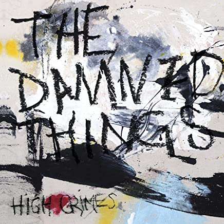 The Damned Things - High Crimes (2019) LEAK ALBUM