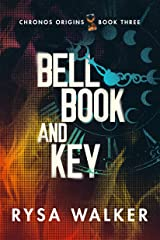 Bell, Book, and Key (Chronos Origins Book 3) Kindle Edition