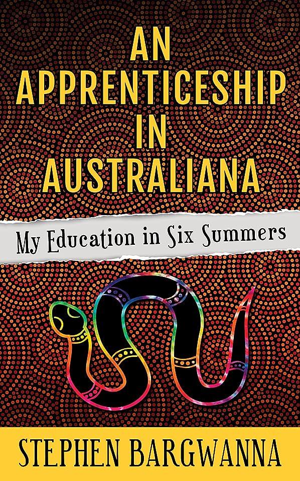仲間コジオスコシャープAn Apprenticeship in Australiana: My Education in Six Summers (English Edition)