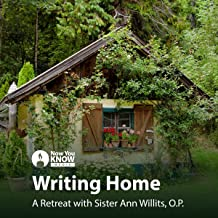 Writing Home: A Retreat with Sr. Ann Willits, O.P.