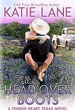 Falling Head Over Boots (Tender Heart Texas Book 2)