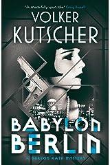 Babylon Berlin (The Gereon Rath Mysteries Book 1) Kindle Edition