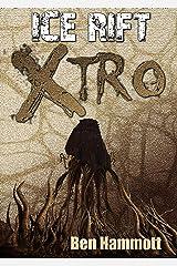 Ice Rift - Xtro: Alien Invasive Horror Thriller Kindle Edition