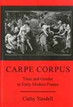 Carpe Corpus: Time and Gender in Early Modern France