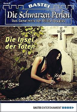 Die Schwarzen Perlen - Folge 09: Die Insel der Toten (German Edition)