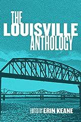 The Louisville Anthology (Belt City Anthologies) Kindle Edition