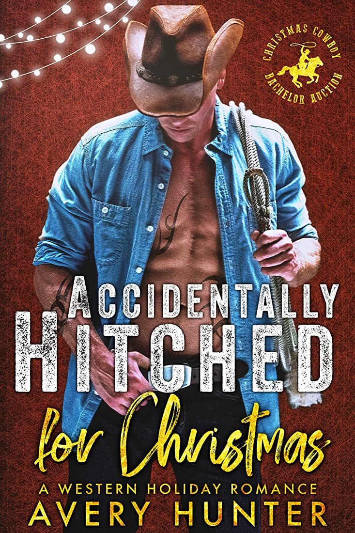 コール健康ファントムAccidentally Hitched for Christmas: A Western Holiday Romance (Cowboy Christmas Bachelor Auction Book 1) (English Edition)