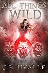 All Things Wild: A Reverse Harem Shifter Romance (The All Things Wild Trilogy Book 1) Kindle Edition