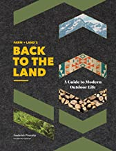 Farm + Land's Back to the Land: A Modern Guide to Outdoor Life (English Edition)