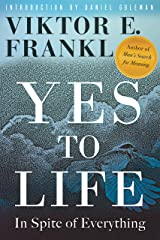 Yes to Life: In Spite of Everything Kindle Edition