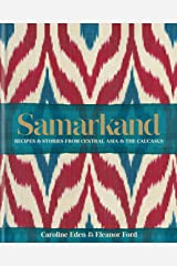 Samarkand: Recipes and Stories From Central Asia and the Caucasus (English Edition) Format Kindle