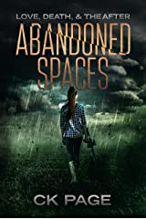 Love, Death, & The After: Abandoned Spaces: Book 2 Kindle Edition