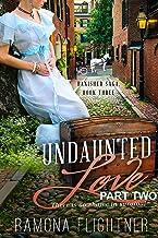 Undaunted Love (PART TWO): Banished Saga, Book 3.5
