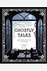 Ghostly Tales: Spine-Chilling Stories of the Victorian Age Kindle Edition