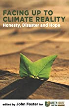 Facing Up to Climate Reality: Honesty, Disaster and Hope