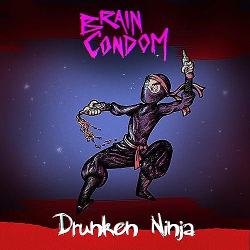 Amazon.com: Drunken Ninja: Brain Condom: MP3 Downloads