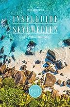 Inselguide Seychellen: Seychellen Reiseführer Insidertipps, Inselhopping planen, 250 Lieblingsorte, Ausflüge, Naturschutz und mehr, 2020