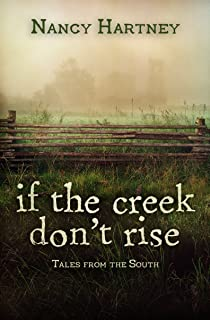 If the Creek Don't Rise: Tales From the South