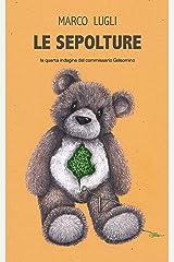 Le Sepolture: (Commissario Gelsomino Vol. 4) Formato Kindle