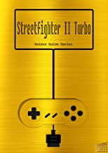 Street Fighter II Turbo Hyper Fighting Golden Guide for Super Nintendo and SNES Classic: including all moves, tricks, strategies 2 each fighter, engine ... instruction manual (Golden Guides Book 12)