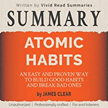 Summary: Atomic Habits: An Easy and Proven Way to Build Good Habits and Break Bad Ones by James Clear