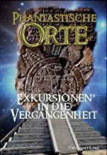 Phantastische Orte: Exkursionen in die Vergangenheit (German Edition)