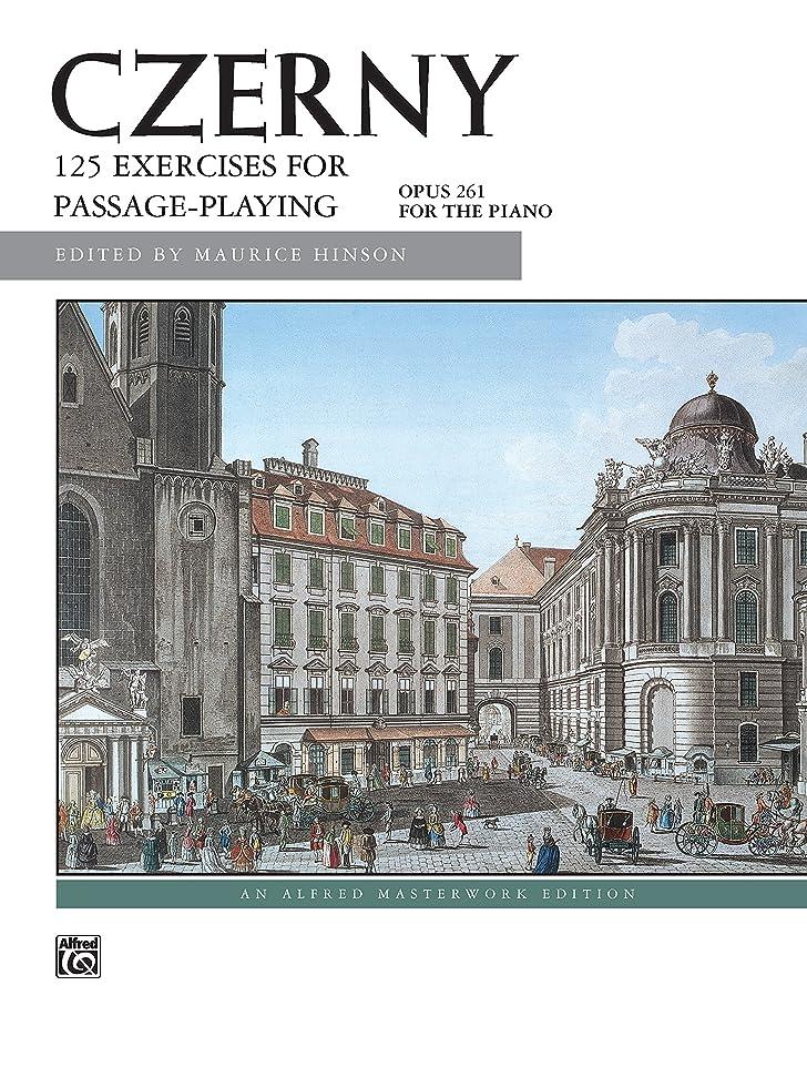 神経電圧文房具125 Exercises for Passage Playing, Op. 261: Intermediate to Advanced Piano Exercises (Alfred Masterwork Edition) (English Edition)