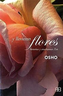 ...Y llovieron flores: Historias y enseñanzas zen