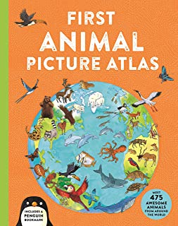 First Animal Picture Atlas: Meet 475 Awesome Animals from Around the World