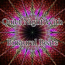 Quiet Night With Binaural Beats