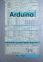 Arduino: Practical Programming for Beginners