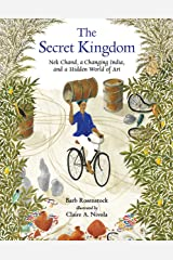 The Secret Kingdom: Nek Chand, a Changing India, and a Hidden World of Art Kindle Edition