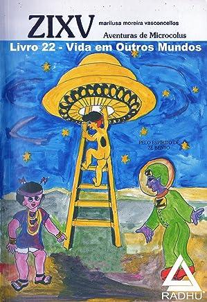ZIXV -: vida em outros mundos (coleção Microcólus-serie Ze Bento Livro 22)