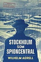 Stockholm som spioncentral : spåren efter tre hemliga städer