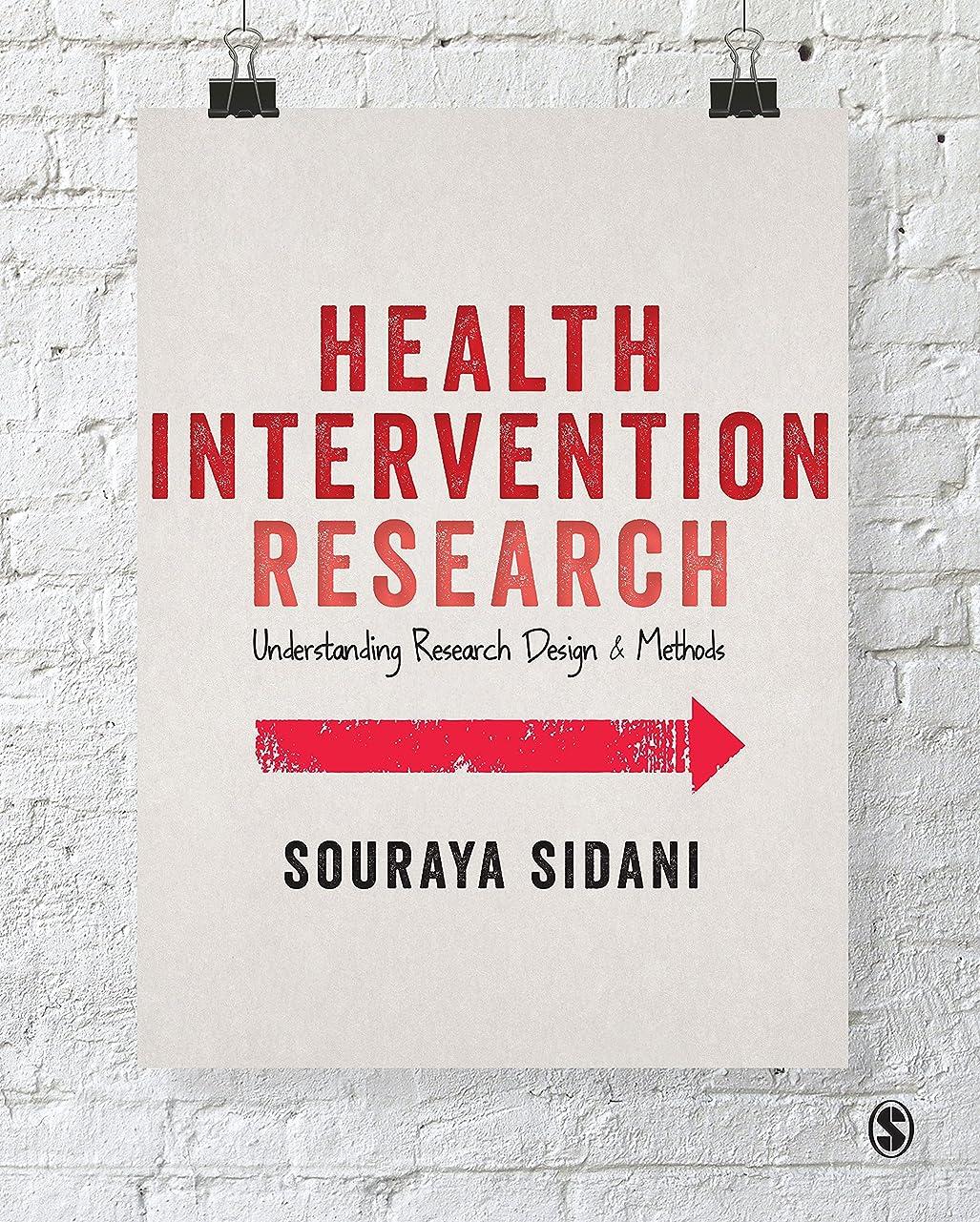 もつれ原点掃除Health Intervention Research: Understanding Research Design and Methods (English Edition)