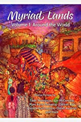 Myriad Lands, Volume 1: Around the World Kindle Edition