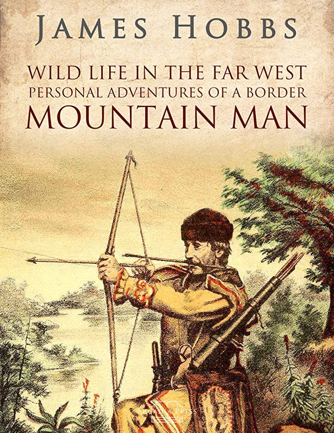 仮説サイレント装置Wild life in the Far West: Personal Adventures of a Border Mountain Man (English Edition)