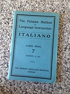 The Pelman Method of Language Instruction Italiano Parte Prima 7 (Lezioni 31 ? 35)