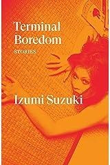 Terminal Boredom: Stories (English Edition) eBook Kindle