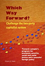 Which Way Forward?: Challenge the two-party capitalist system