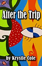 After the Trip: Thoughts on Entheogens, Spirituality, and Daily Life (2nd Edition)