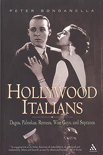 Hollywood Italians: Dagos, Palookas, Romeos, Wise Guys and Sopranos
