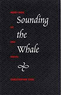 Sounding the Whale: Moby-Dick as Epic Novel: